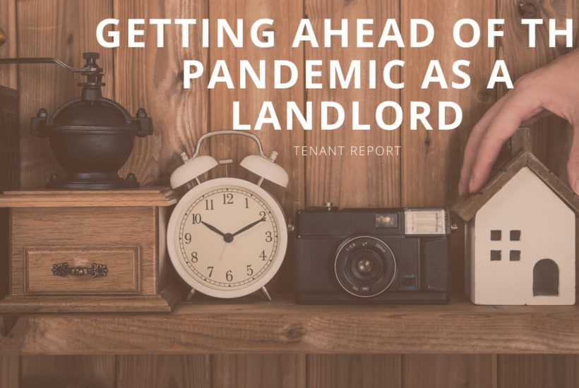 Getting Ahead of the COVID-19 Pandemic as a Landlord