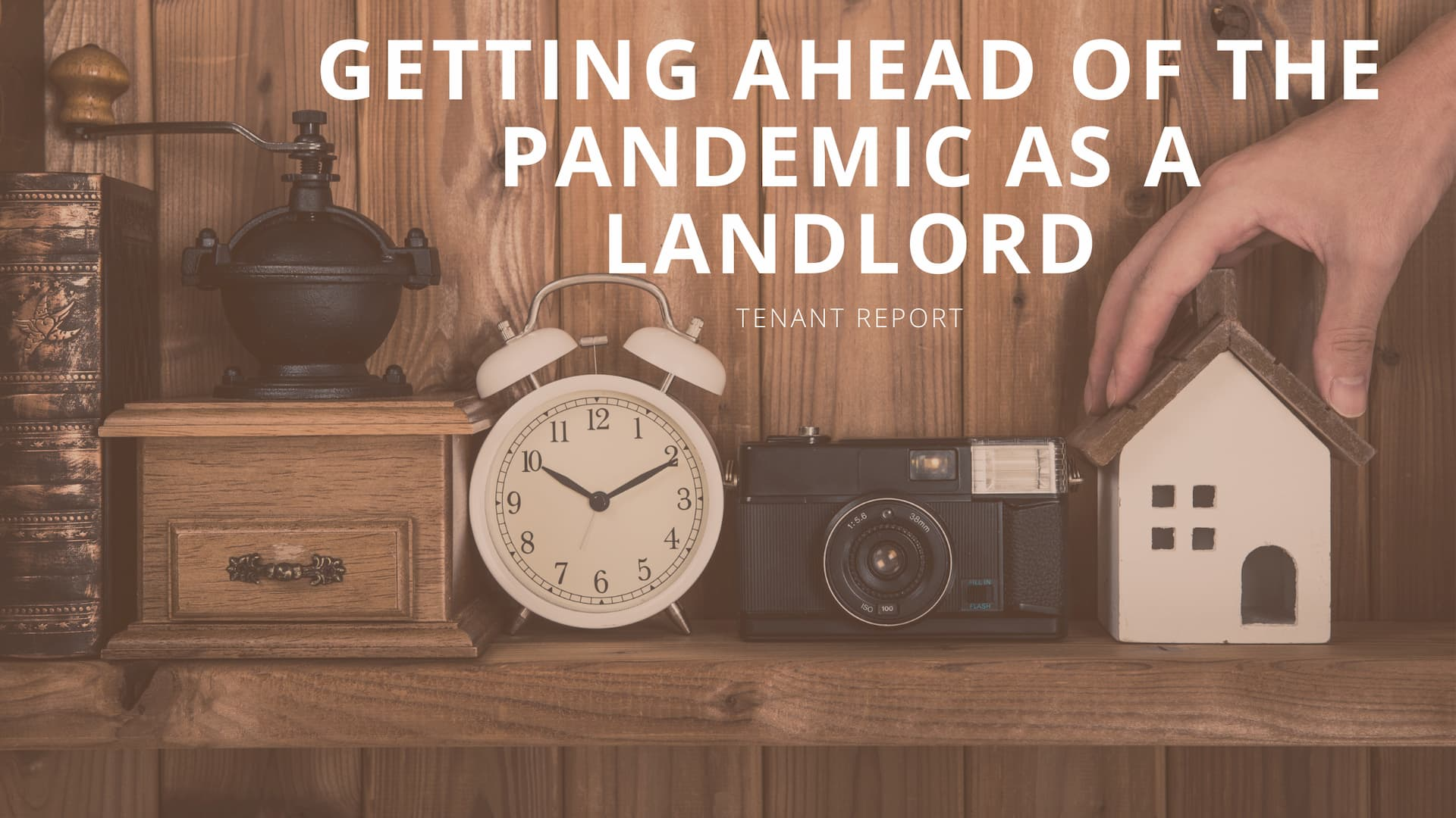 Tenant-Report-Getting-Ahead-of-the-Pandemic-As-a-Landlord-resized