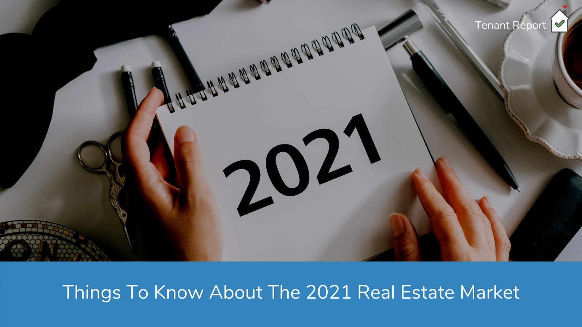 tenant-report-things-to-know-about-2021-real-estate-market