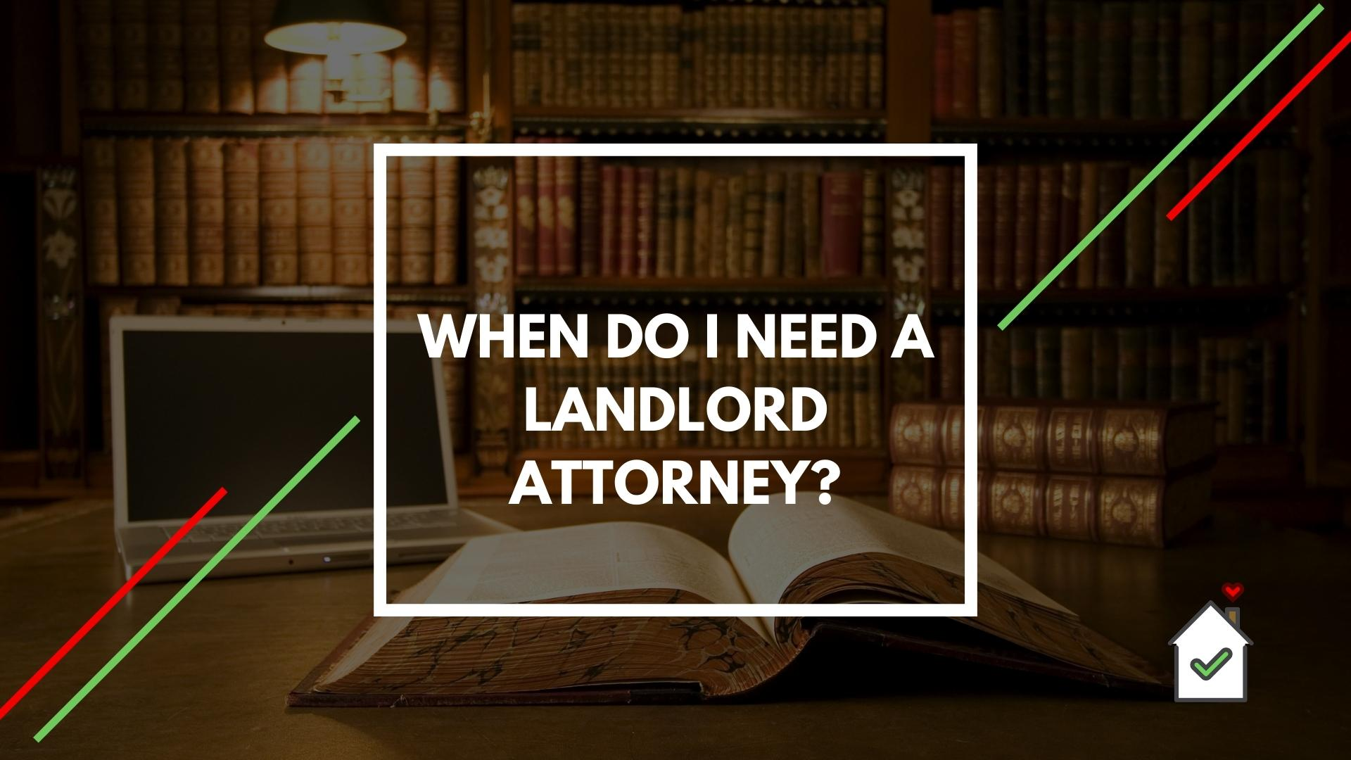 10-tenant-report-when-do-i-need-a-landlord-attorney