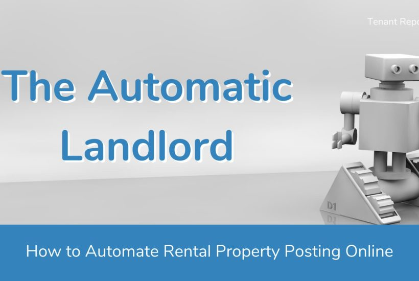 The Automatic Landlord pt. 1 – How to Automate Rental Property Posting Online
