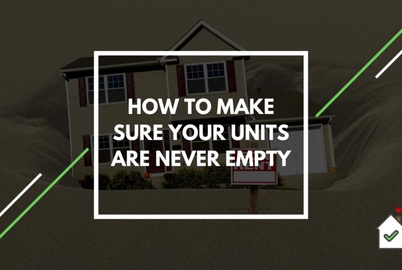 How to Make Sure Your Units are Never Empty
