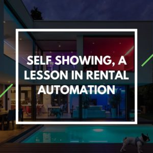 Self Showing, A Lesson In Rental Automation