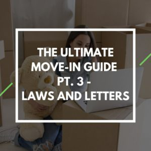 The Ultimate Move-In Guide Pt. 3 – Laws and Letters